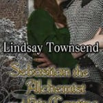 Sebastian the Alchemist and His Captive by Lindsay Townsend