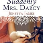 Suddenly Mrs Darcy by Jenetta James